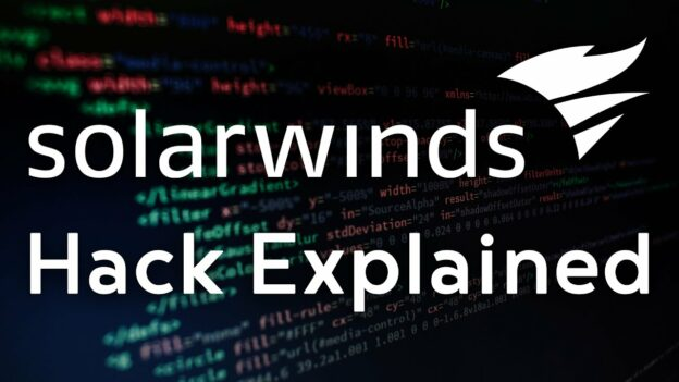 Solarwinds hack explained.